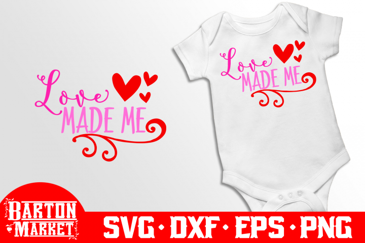 Love Made Me SVG DXF EPS PNG
