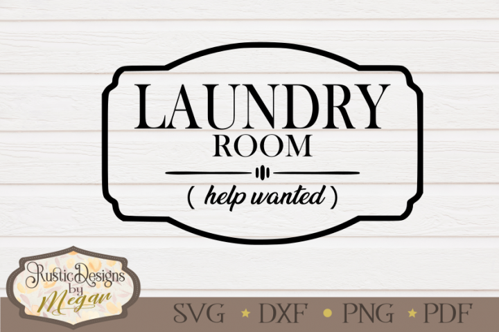 Laundry Room Help Wanted svg, laundry svg, dxf, cute svg
