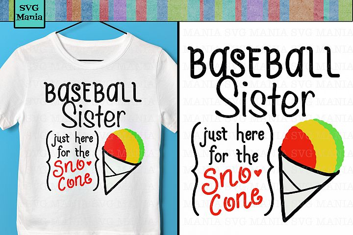 Just Here for the Sno Cone, Funny Baseball Sister SVG File