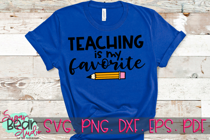 Teaching is my Favorite - A Teacher SVG