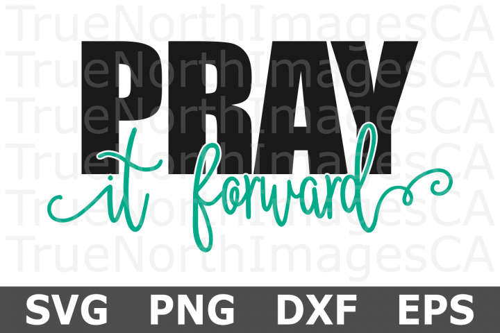 Pray it Forward - A Religious SVG Cut File