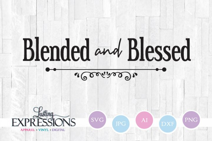 Blended and Blessed // Wood Sign SVG