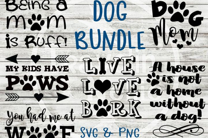 Dog SVG Bundle Dog Mom Live Love Bark Funny Dog Quote Saying