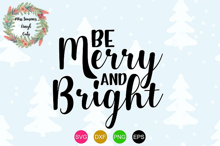Be Merry and Bright SVG - Christmas