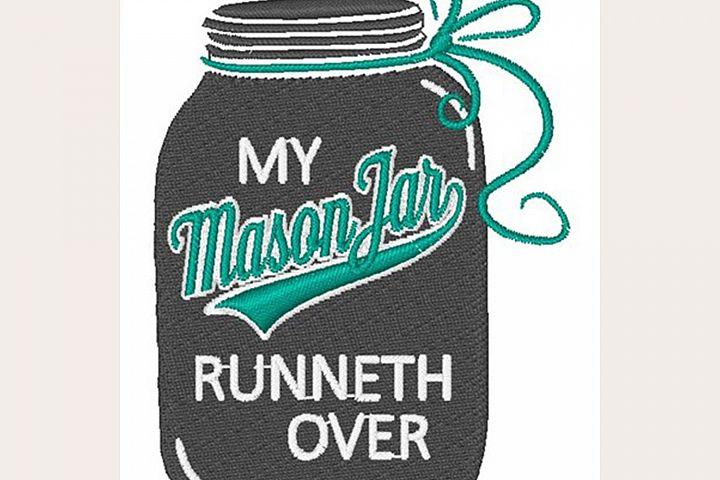 My Mason Jar Runneth Over - Machine Embroidery Design