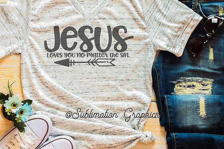 No Matter the Sin Sublimation Digital Download