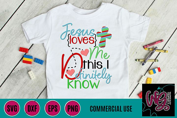 Jesus Loves Me I Definitely Know SVG DXF PNG EPS Comm