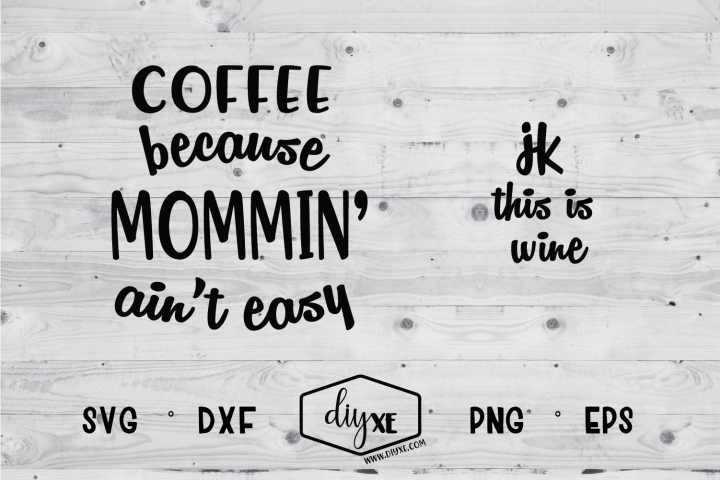 Coffee Because Mommin Aint Easy