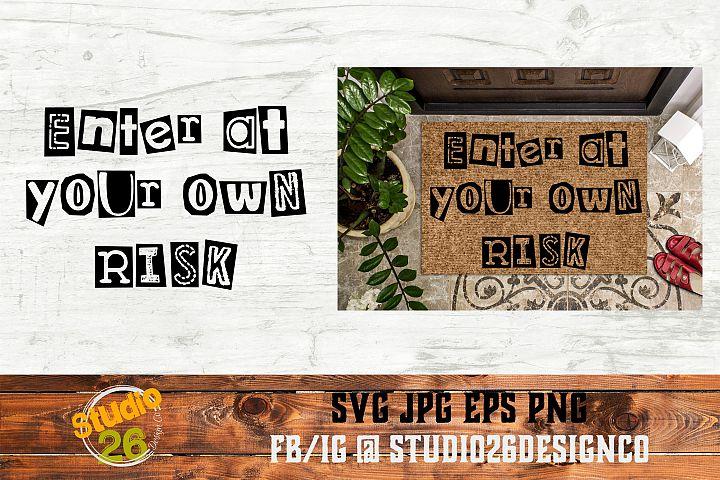 Enter At Your Own Risk - SVG PNG EPS