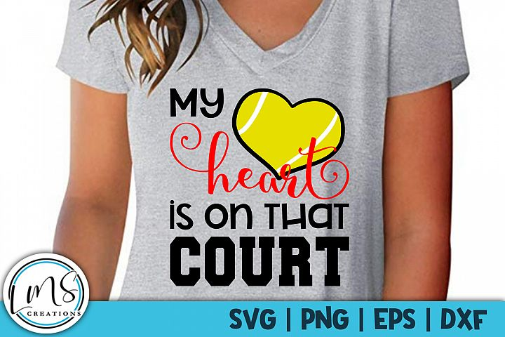 My Heart is on that Court Tennis SVG, PNG, EPS, DXF