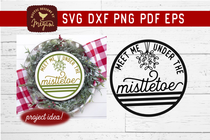 Meet Me Under The Mistletoe Round SVG DXF Cut File