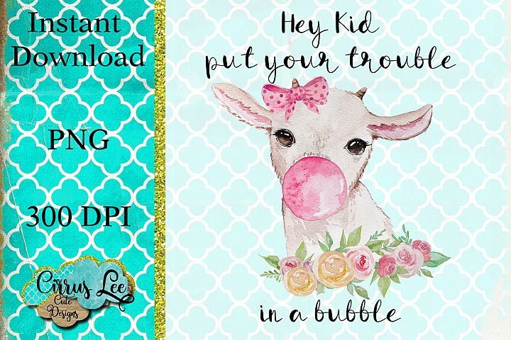 Put Your Trouble In A Bubble Sublimation Design/Wall Art