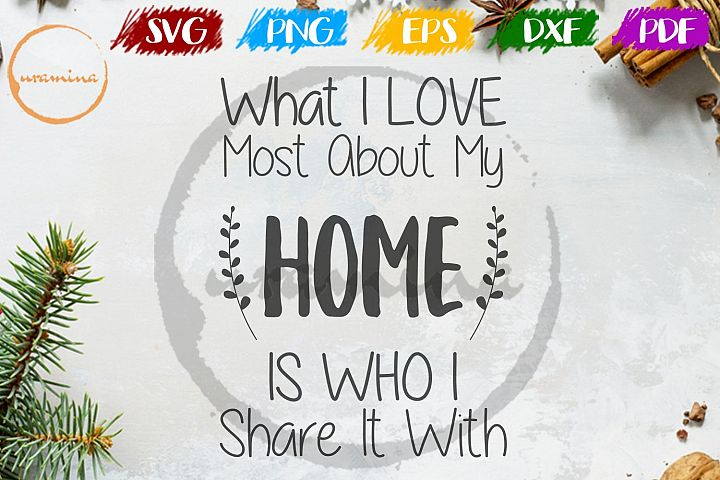 What I Love Most About My Home Wedding SVG PDF PNG