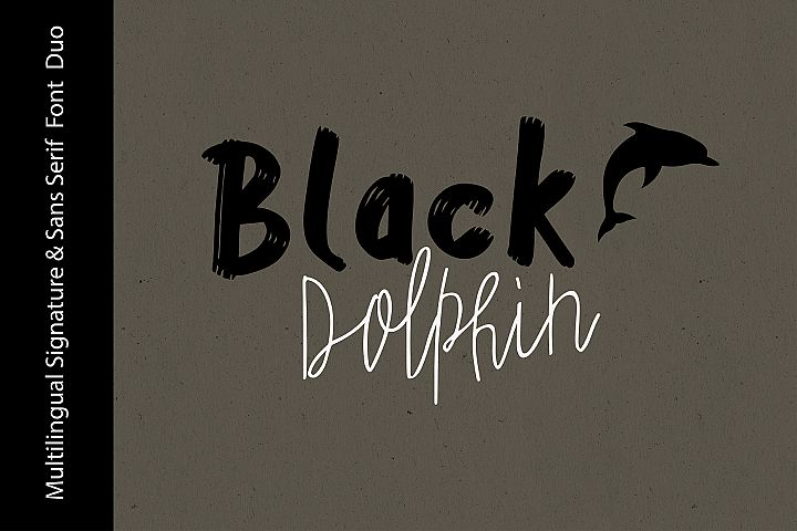 Black Dolphin |Multilingual Sans & Signature Font Duo