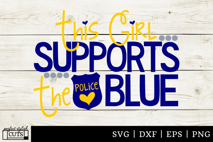 Police SVG - This Girl Supports The Police Blue SVG File