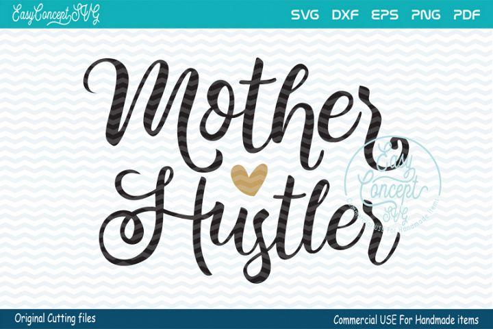 Mother hustler svg, Mother hustler, mom svg,