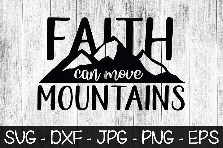 Faith Can Move Mountains SVG EPS PNG Christian SVG Faith
