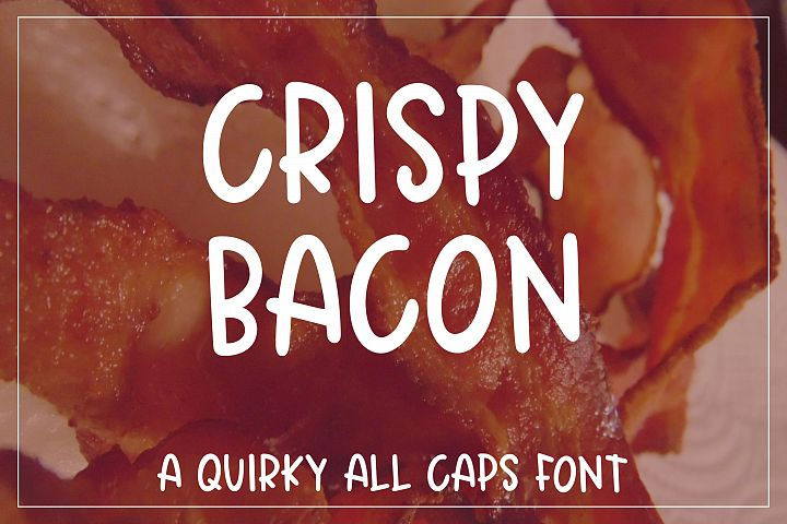 Crispy Bacon - A quirky all caps font