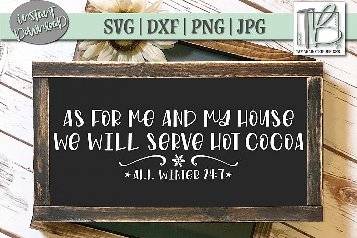 As For Me And Me House We Will Serve Hot Cocoa SVG Cut File