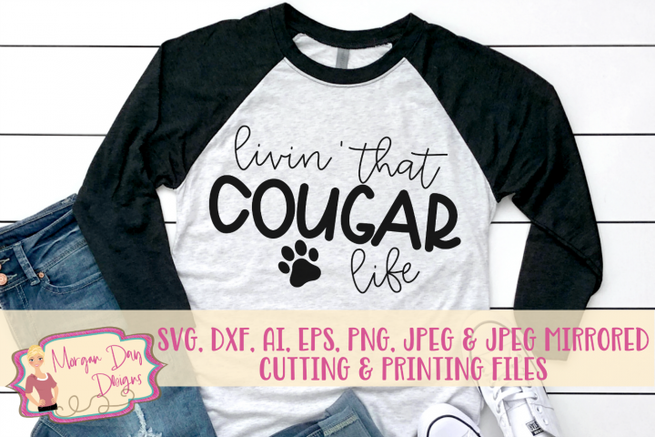 Livin That Cougar Life SVG, DXF, AI, EPS, PNG, JPEG