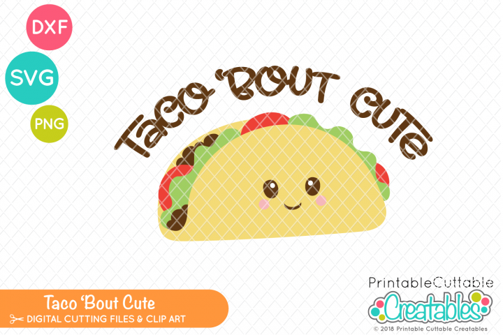 Taco Bout Cute SVG