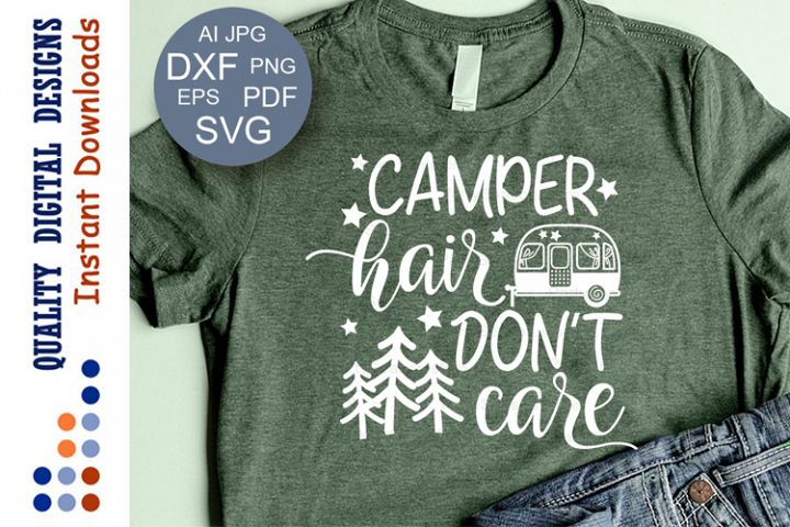 Camper Hair Dont Care svg file saying Camping decor