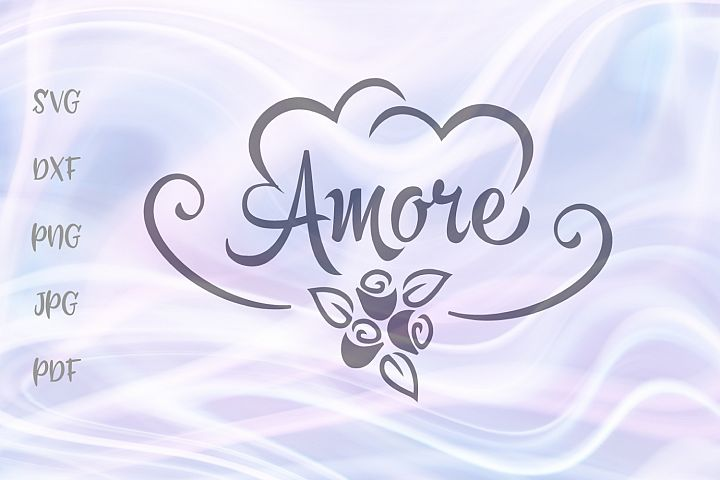 Amore French Love Sign Roses hearts Cut File SVG DXF PNG JPG