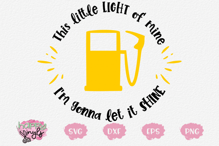 Gas Tank This Little Light of Mine Shine - A Funny SVG