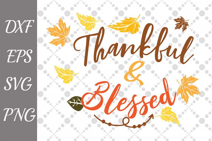 Thankful and Blessed Svg,THANKSGIVING SVG