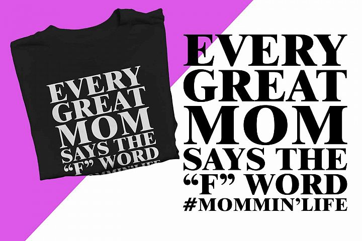 Every great mom says the F word Printable