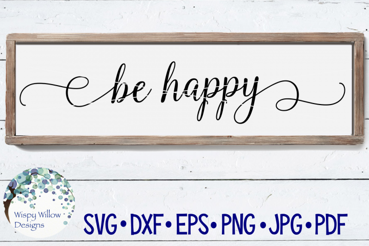 Be Happy | Wood Sign SVG Cut File