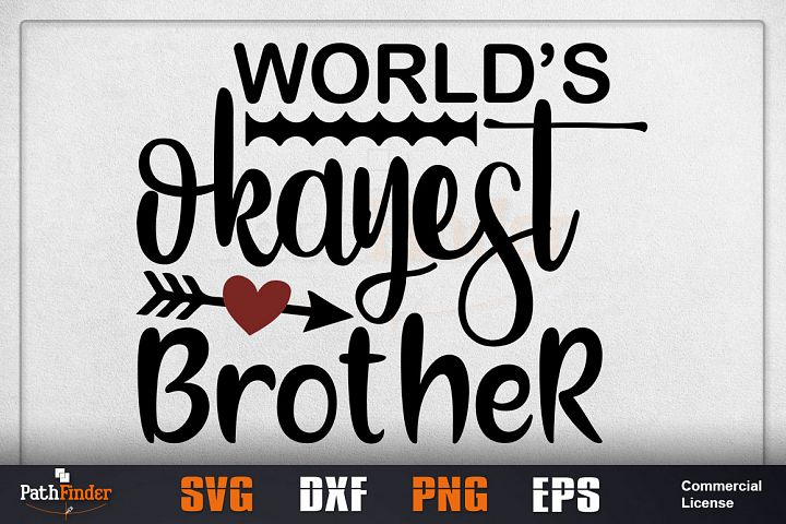 Worlds okayest brother svg, siblings svg, Siblings Day SVG