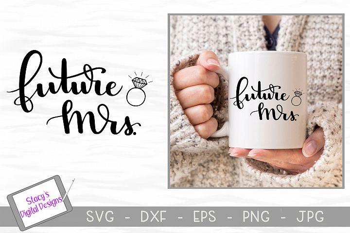 Future Mrs. SVG - handlettered cut file, bridal