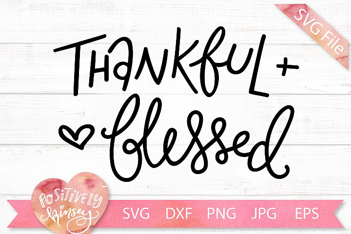 Thankful and Blessed SVG DXF PNG EPS JPG Thanksgiving Design