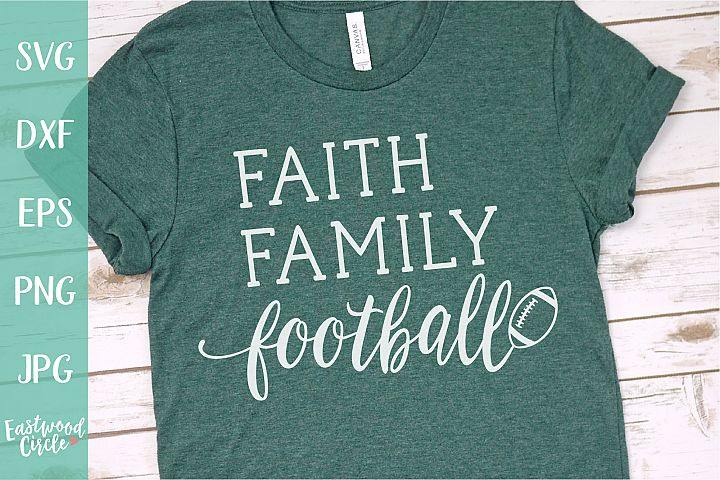 Faith Family Football - Football SVG File for Crafters