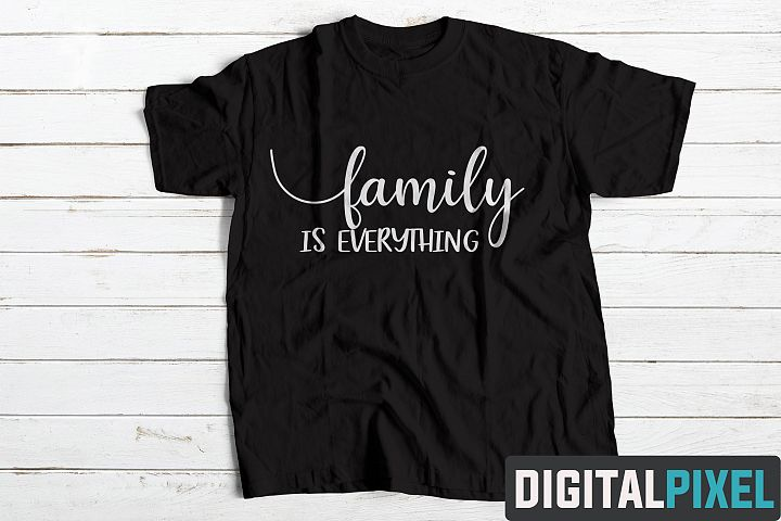 Family Is Everything SVG PNG JPEG AI DXF Circut Cut SVG File