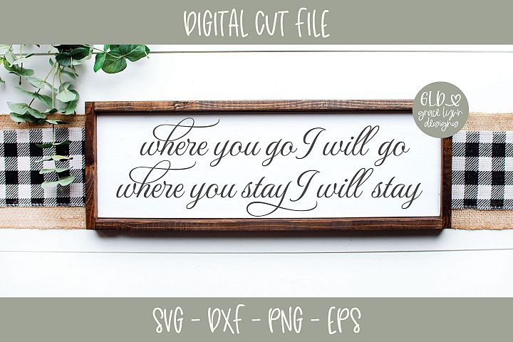 Where You Go I Will Go - Wedding SVG