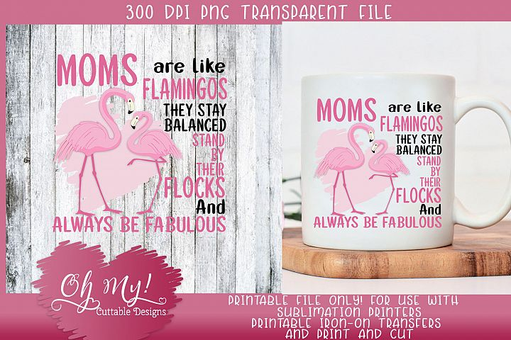 Moms Are Like Flamingos PNG Print/Cut Sublimatio
