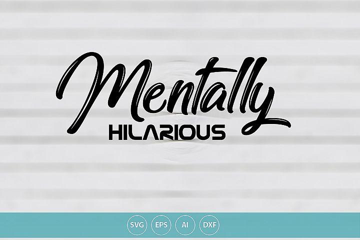 Mentally Hilarious