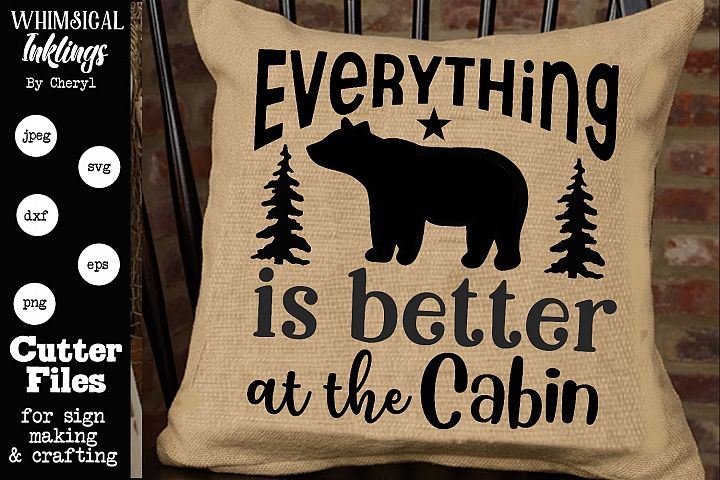 Everything Is Better At The Cabin SVG