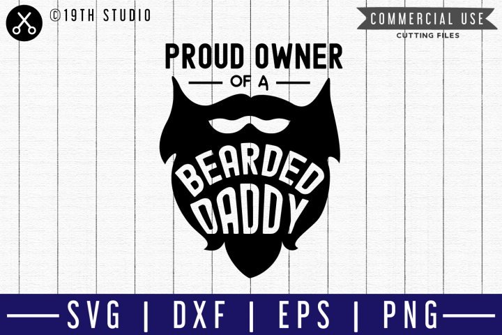 Proud owner of a bearded daddy SVG |M51F| A Dad SVG cut file