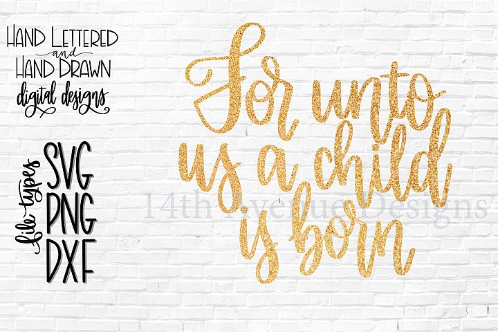 For Unto Us A Child is Born SVG, Hand Lettered, Christmas