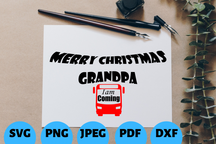 Merry Christmas Grandpa I am coming|SVG|PNG|Jpeg|pdf|dxf