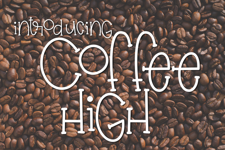 Coffee High - Free Font of The Week