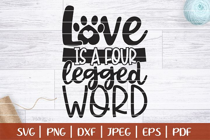 Love Is A Four Legged Word SVG, Funny Fur Mom Cut Files