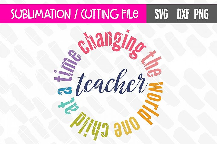 Teacher SVG | Changing the World One Child at a Time | Wreath | Cutting File| Cricut & Silhouette Compatible