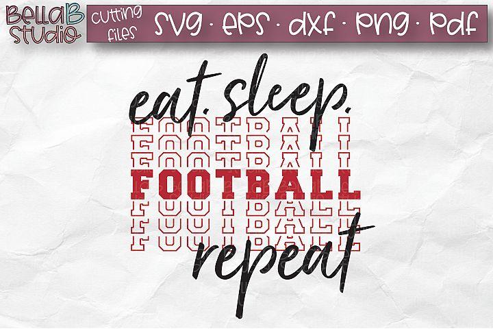 Eat Sleep Football Repeat SVG, Game Day SVG, Football SVG