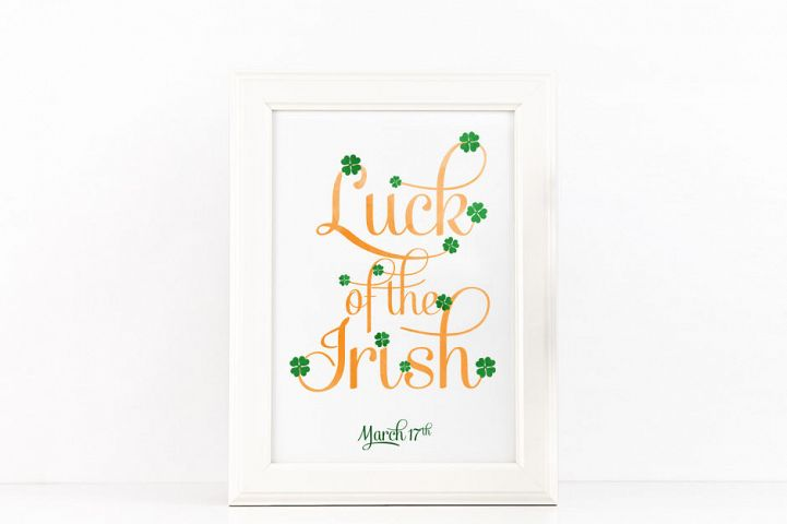 Luck of the Irish Poster to Print Inspirational Quote Orange Green Watercolor + SVG files PDF PNG JPG