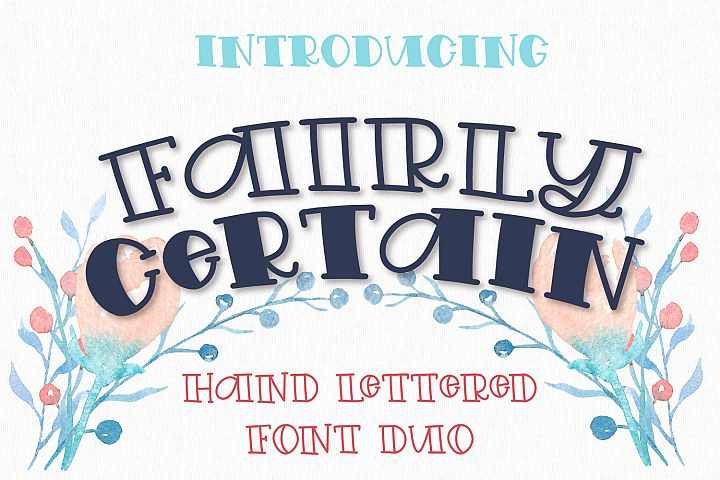 Fairly Certain - A Hand Lettered Font Duo