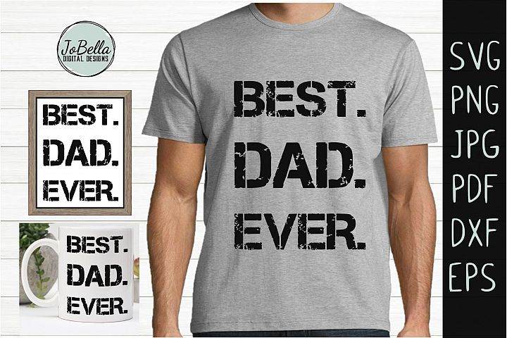 Best Dad Ever SVG, Sublimation & Printable Design